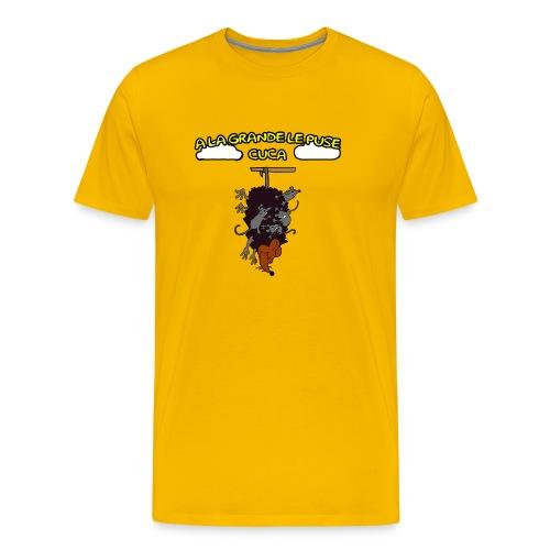 A la grande le puse cuca - Camiseta premium hombre