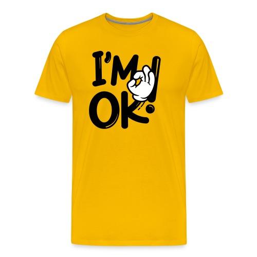 i am ok! - Men's Premium T-Shirt