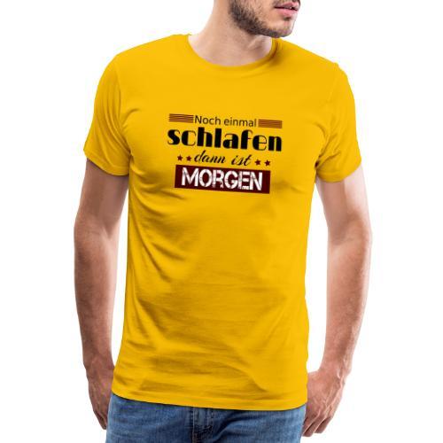 Noch einmal schlafen dann ist morgen - Männer Premium T-Shirt