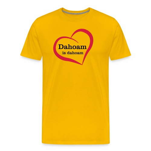 Dahoam is dahoam - Männer Premium T-Shirt