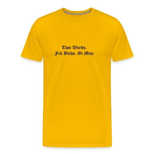 Fck Btches, Gt Mny. - Männer Premium T-Shirt