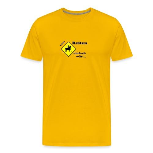 Wenn Reiten Einfach wär... Ponyhof Tripp Trapp - Männer Premium T-Shirt