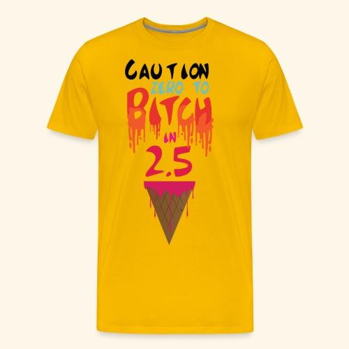 Zero to Bitch - Men's Premium T-Shirt
