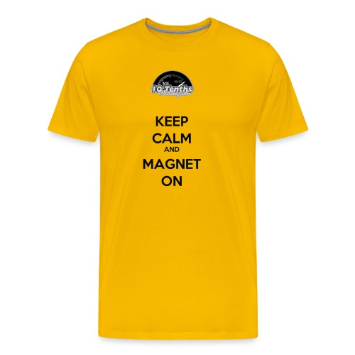 Keep Calm and Magnet On - Men's Premium T-Shirt