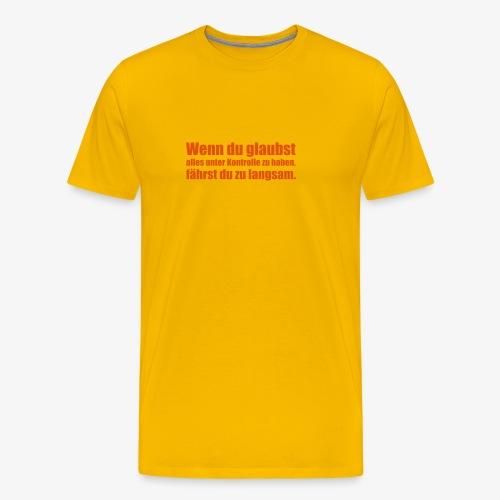 Wenn du glaubst - Männer Premium T-Shirt