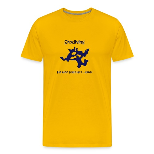 Skydiving He Who Pulls Last...Wins - Men's Premium T-Shirt