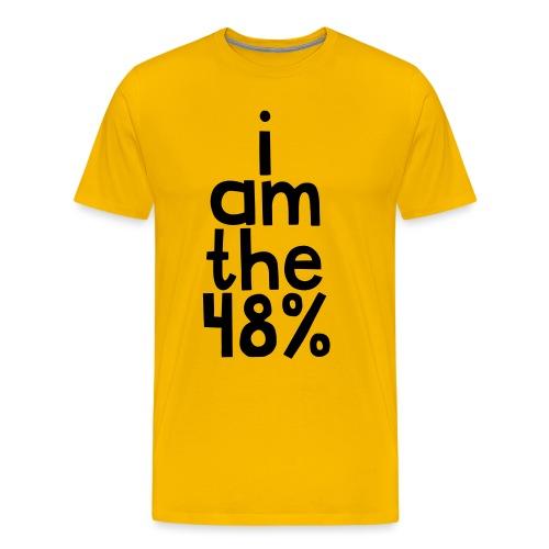 I am the 48% - Men's Premium T-Shirt