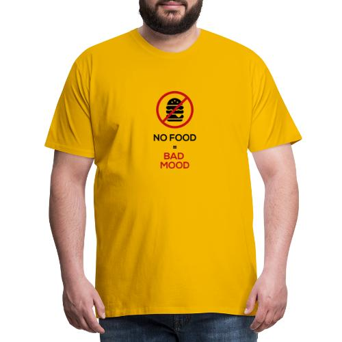 No food equals bad mood - Men's Premium T-Shirt