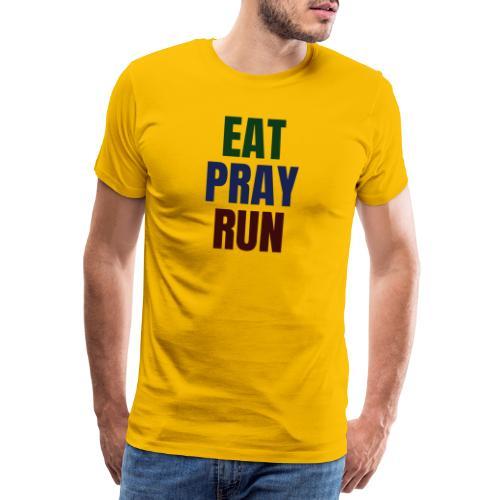 Eat - Pray - Run - Männer Premium T-Shirt