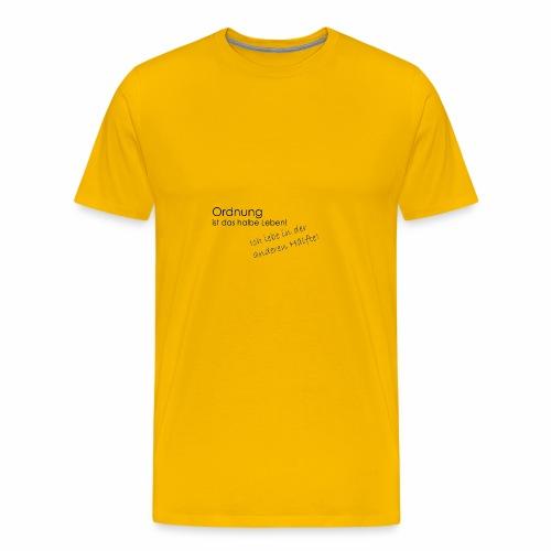 Ordnung ist nicht alles - Männer Premium T-Shirt