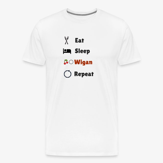 Eat Sleep Wigan Repeat