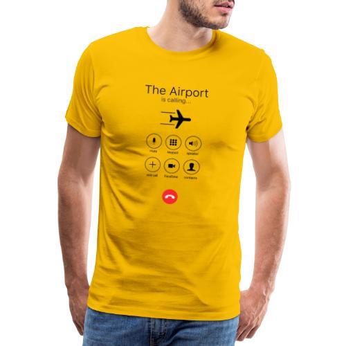 Lentokenttä soittaa - musta - Miesten premium t-paita