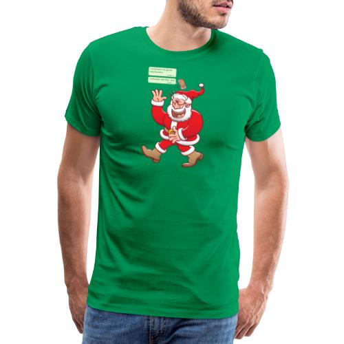 Santa laughs fake texts of good behavior - Men's Premium T-Shirt