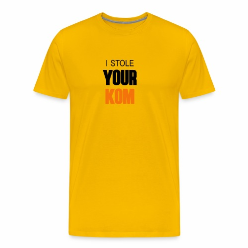 I Stole Your KOM - Men's Premium T-Shirt