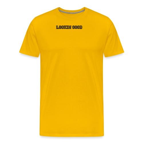 Lookin Good - Camiseta premium hombre