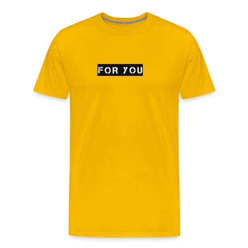 For You - Camiseta premium hombre