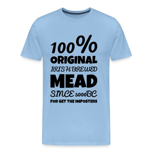 IRISH MEAD Brewed Since 5000bc - Men's Premium T-Shirt