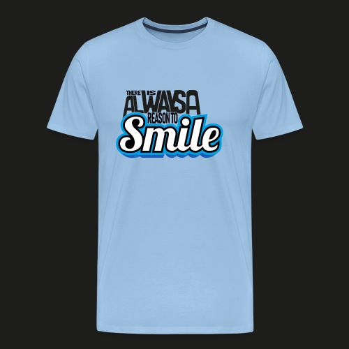 There is alwas a reason to smile - blau dunkel - Männer Premium T-Shirt