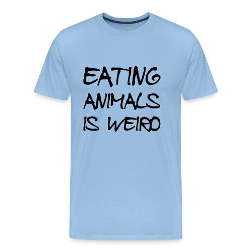 EATING ANIMALS IS WEIRD - Männer Premium T-Shirt