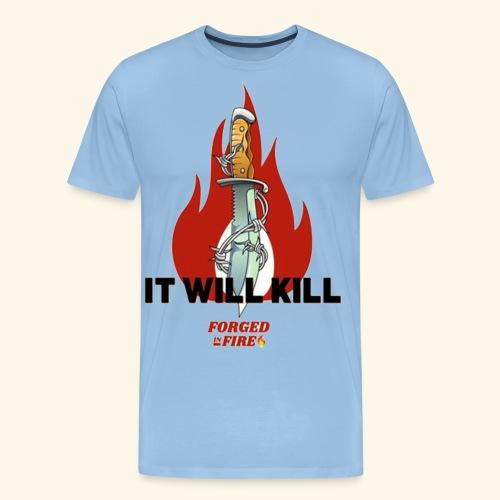 IT WILL KILL FIRE - Koszulka męska Premium