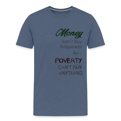 Money can't buy happiness - Maglietta Premium da uomo