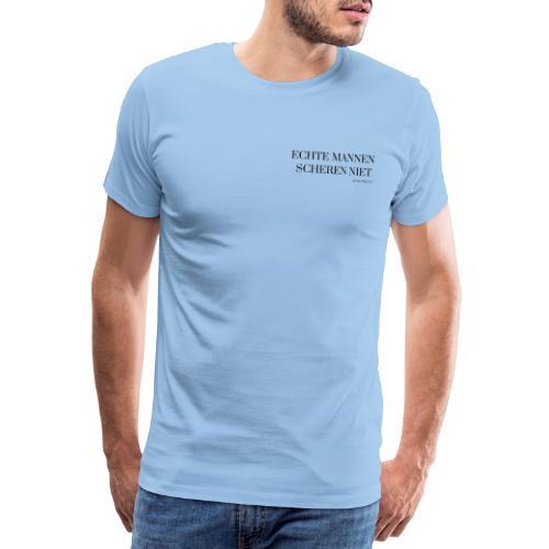 Echte mannen scheren niet - Mannen Premium T-shirt