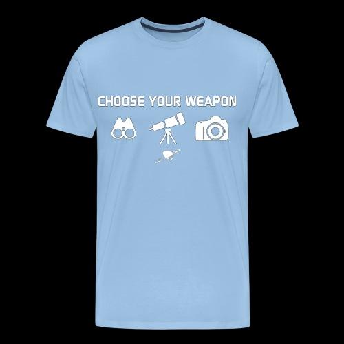 Choose your weapon - T-shirt Premium Homme