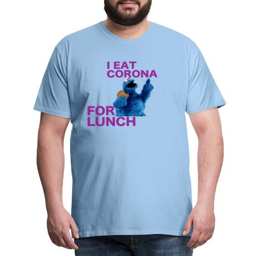 I eat corona for lunch - coronavirus shirt - Mannen Premium T-shirt