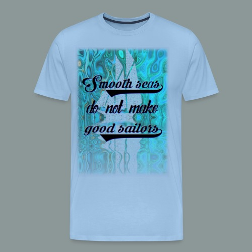 smooth seas - Männer Premium T-Shirt