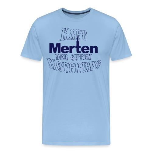 Merten Kaff der guten Hoffnung - Männer Premium T-Shirt