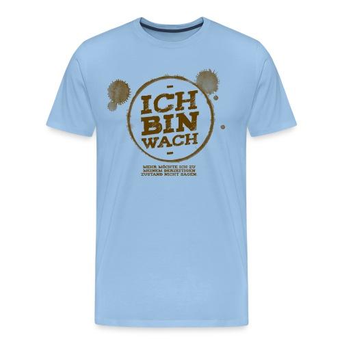 Ich bin wach - mehr nicht - Männer Premium T-Shirt