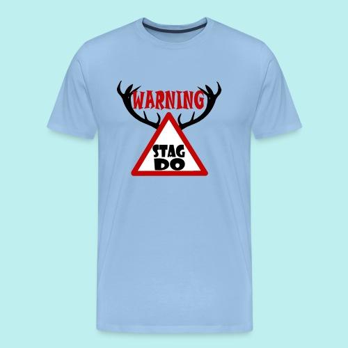 Warning Stag Do - Men's Premium T-Shirt