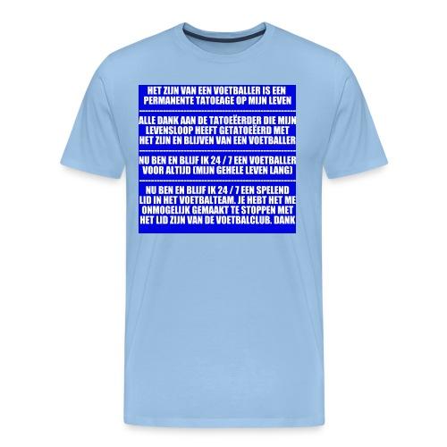 Voetballer voor het leven - Mannen Premium T-shirt