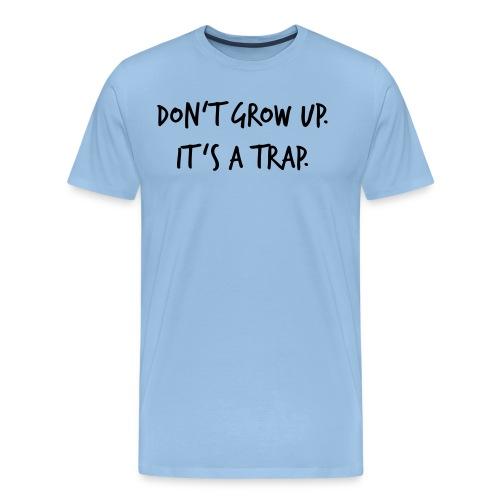 Don't grow up… Handschrift Stil - Farbe wählbar - Männer Premium T-Shirt