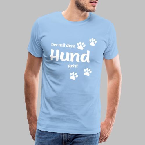 Der mit dem Hund geht - White Edition - Männer Premium T-Shirt