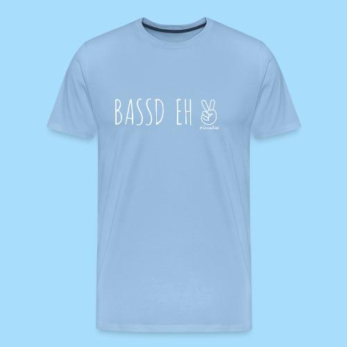 Bassd Eh - Männer Premium T-Shirt