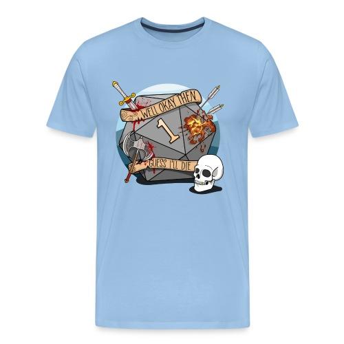 Gæt jeg dø - DND D & D Dungeons and Dragons - Herre premium T-shirt