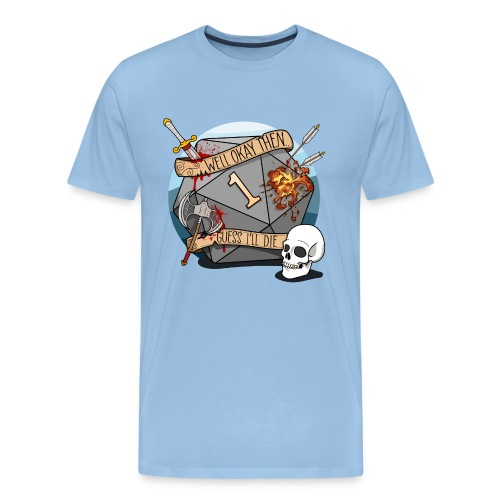 Guess I'll Die - DND D & D Dungeons and Dragons - Men's Premium T-Shirt