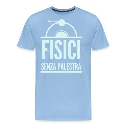 Fisici Senza Palestra - Maglietta Premium da uomo