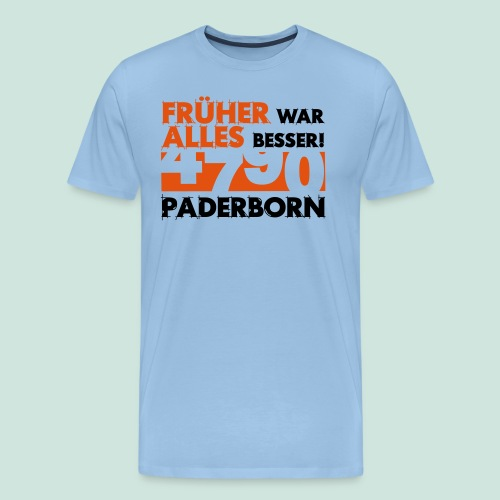 4790 Paderborn Früher war alles besser - Männer Premium T-Shirt