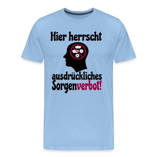 Sorgen Verbot Schild Nicht Grübeln Denken Spruch - Männer Premium T-Shirt
