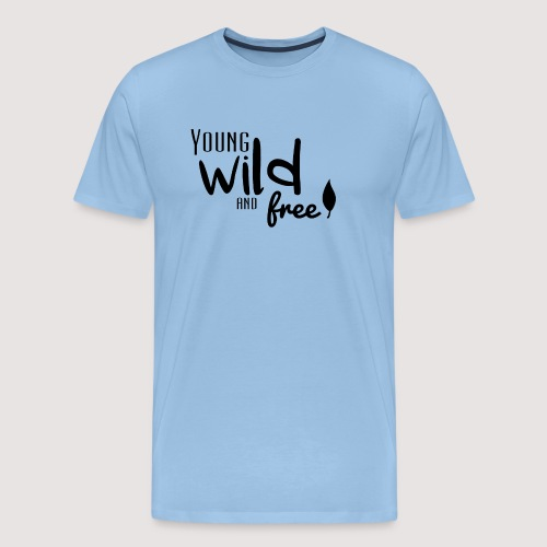Young, wild and free - T-shirt Premium Homme
