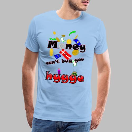 Money can t buy you hygge - Men's Premium T-Shirt