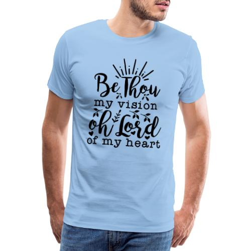 BE THOU MY VISION - Men's Premium T-Shirt
