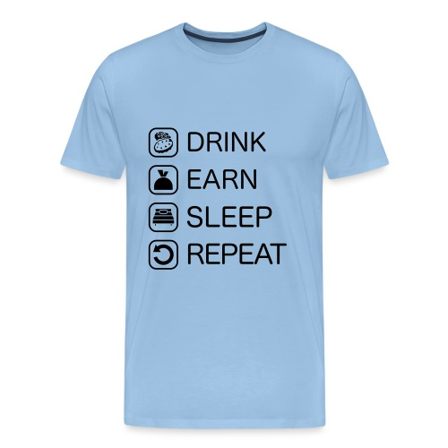 DrinkEarnSleepRepeat - Männer Premium T-Shirt