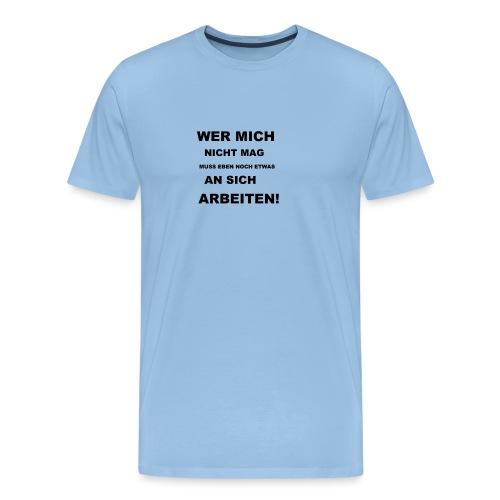 Wer mich nicht mag. - Männer Premium T-Shirt