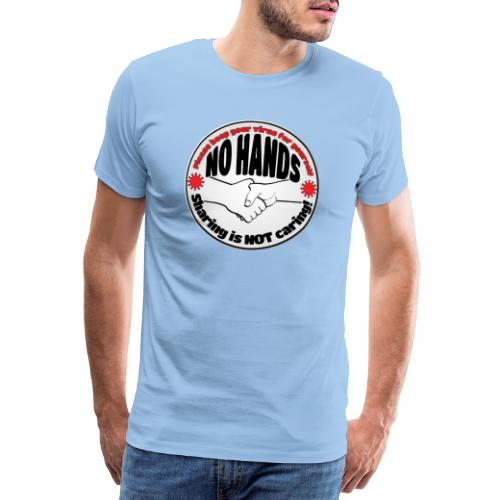 Virus - Sharing is NOT caring! - Men's Premium T-Shirt