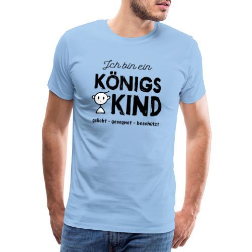 Sany O. Ich bin ein Königs Kind - Männer Premium T-Shirt