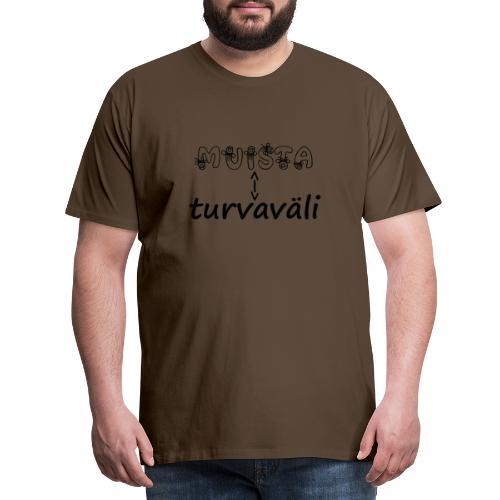 Muista turvaväli - Miesten premium t-paita