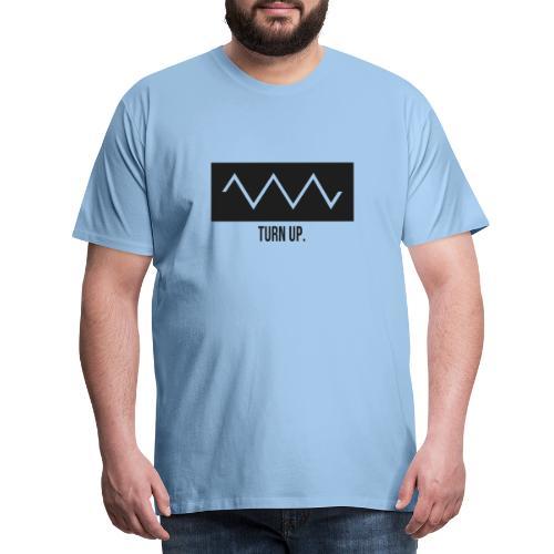 Turn Up - Männer Premium T-Shirt